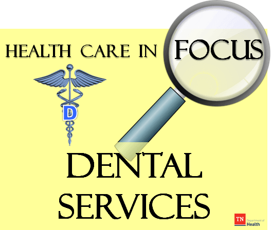 Health Care in Focus on Health Department Dental Services